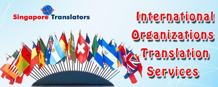 International Organizations Translation Services Singapore