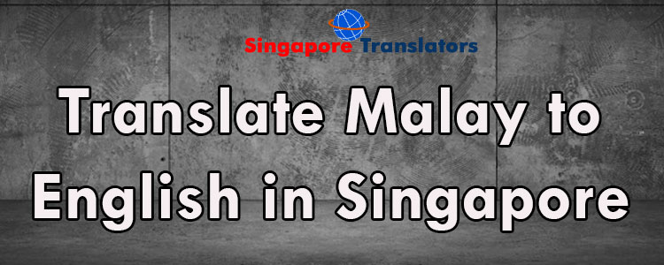 Translate-Malay-to-English-in-Singapore