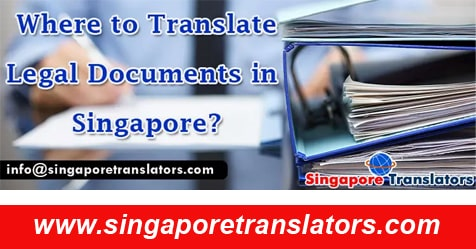 Where to Translate Legal Documents in Singapore?