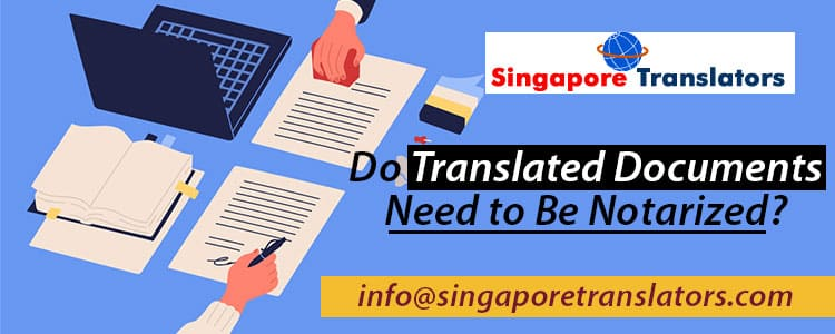 Do-Translated-Documents-Need-to-Be-Notarized