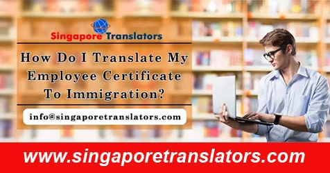 Translate My Employee Certificate To Immigration