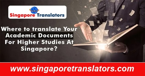 Where to Translate Your Academic Document for Higher Studies at Singapore