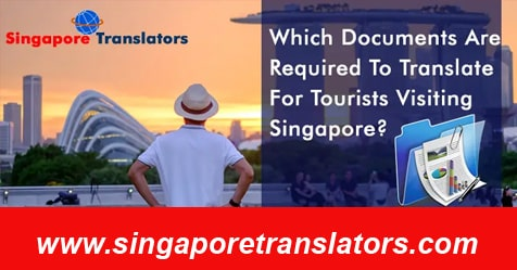 Which Documents Are Required To Translate For Tourists Visiting Singapore