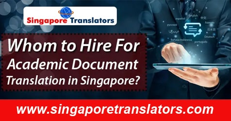 Whom to Hire For Academic Document Translation in Singapore