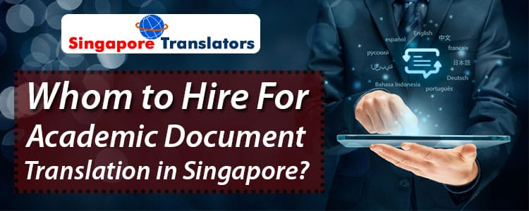 Whom-to-Hire-For-Academic-Document-Translation-in-Singapore