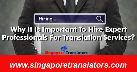 Why It Is Important To Hire Expert Professionals For Translation Services
