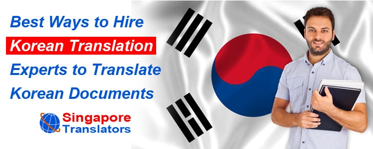 Best Ways to Hire Korean Translation Experts to Translate Korean Documents