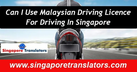 Can I Use Malaysian Driving Licence For Driving In Singapore