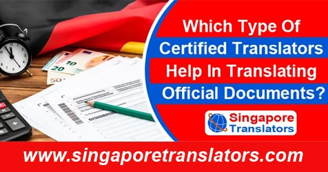 Which Type Of Certified Translators Help In Translating Official Documents