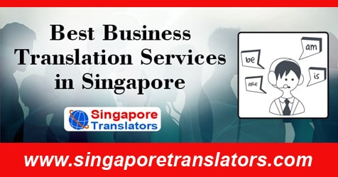 Business Translation Services in Singapore