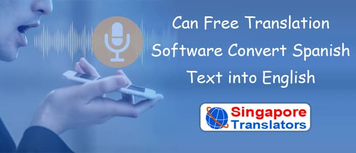 Can Free Translation Software Convert Spanish Text into English