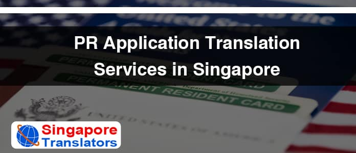 Keep Connected With Singapore Translation Companies for PR Application Translation Services