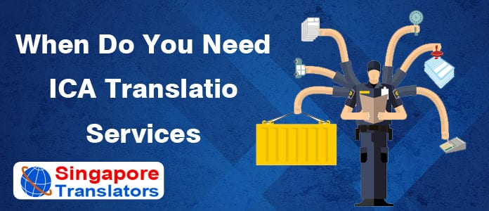 When Do You Need ICA Translation Services