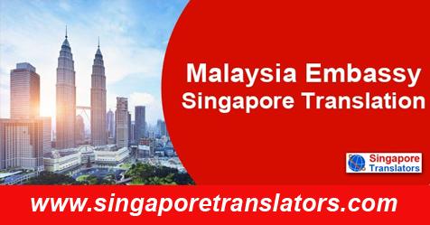 Malaysia Embassy Singapore Translation