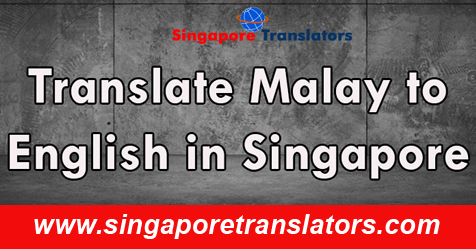 Translate Malay to English in Singapore
