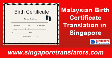 Malaysian Birth Certificate Translation in Singapore