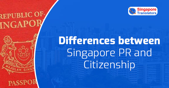Differences between Singapore PR and Citizenship