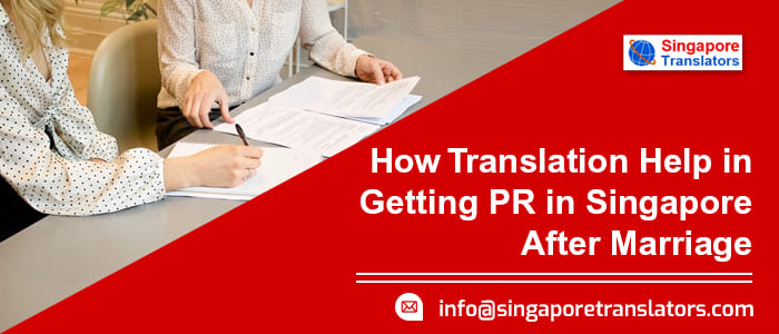 How to Apply Singapore PR for Your Child | How Translation Help in Getting PR in Singapore After Marriage?