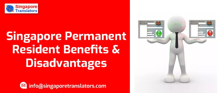 Pros & Cons of SPR | Singapore Permanent Resident Benefits & Disadvantages