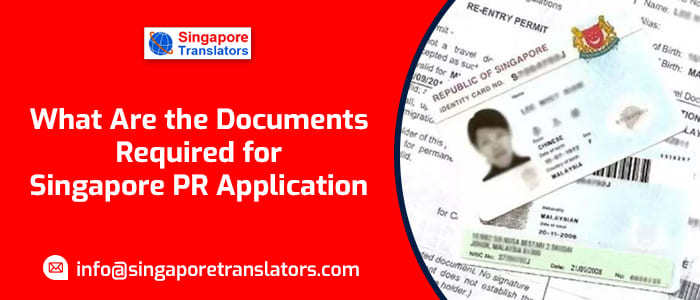 What Are the Documents Required for Singapore PR Application?